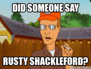 """Dale: """"Did someone say Rusty Shackleford?"""""""